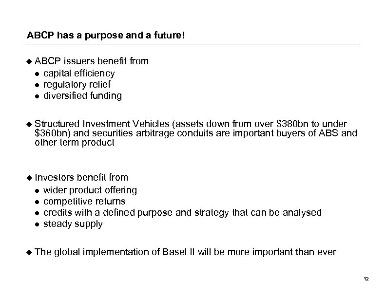 ABCP has a purpose and a future! u ABCP l l l issuers benefit