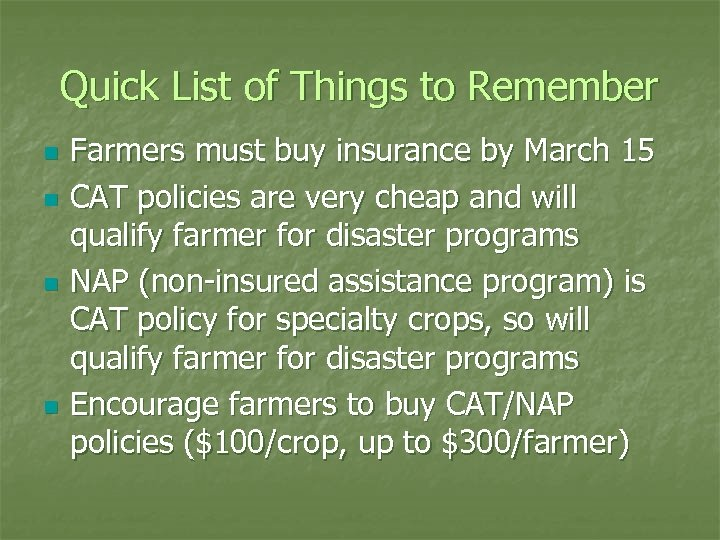 Quick List of Things to Remember n n Farmers must buy insurance by March