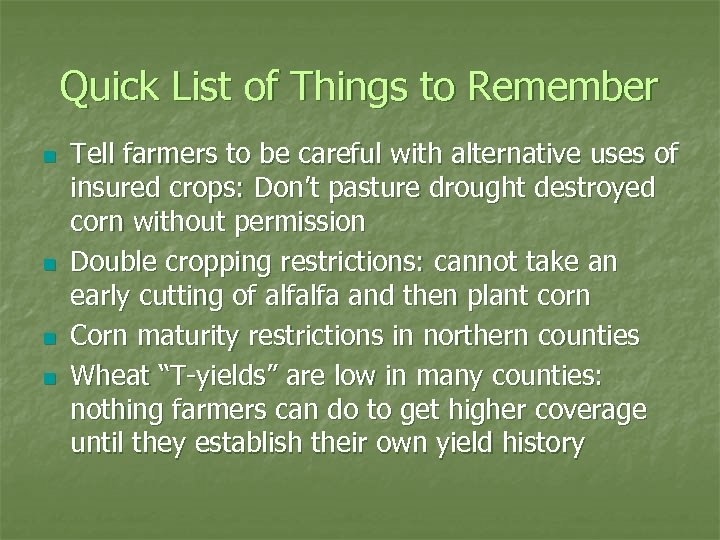 Quick List of Things to Remember n n Tell farmers to be careful with