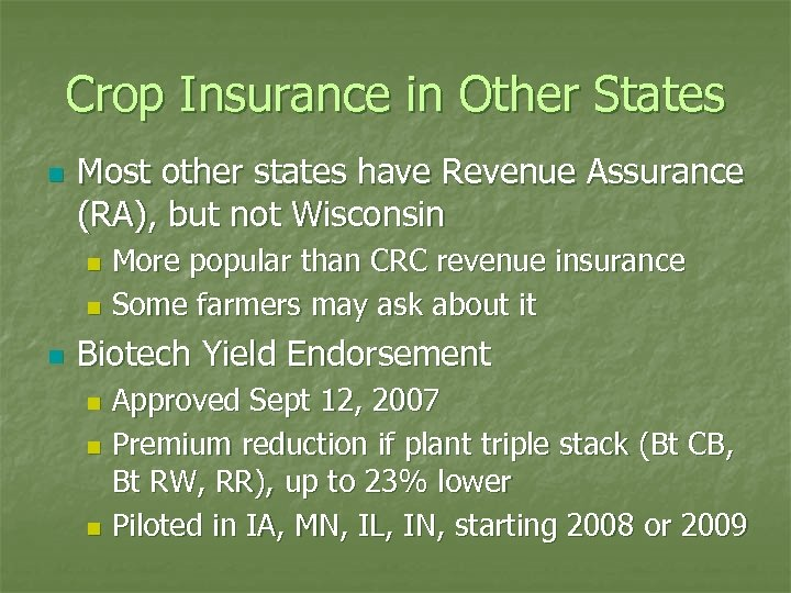 Crop Insurance in Other States n Most other states have Revenue Assurance (RA), but