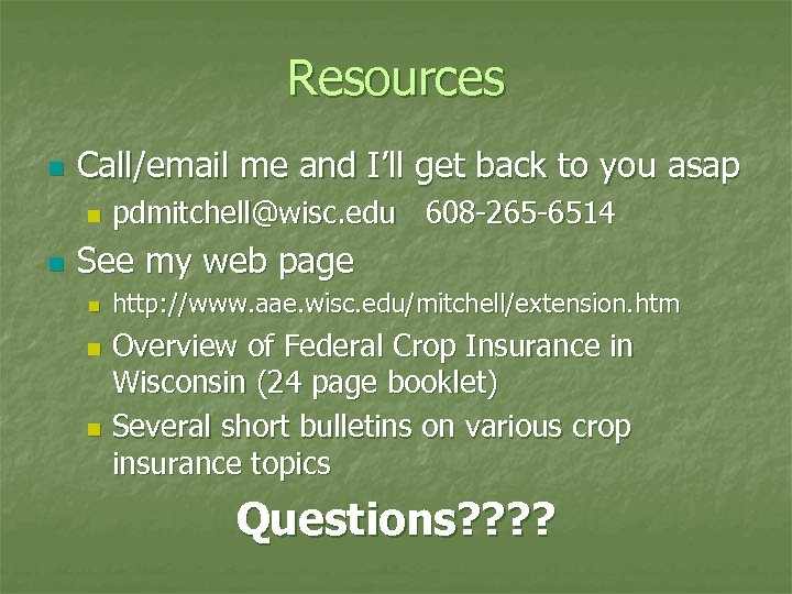 Resources n Call/email me and I'll get back to you asap n n pdmitchell@wisc.