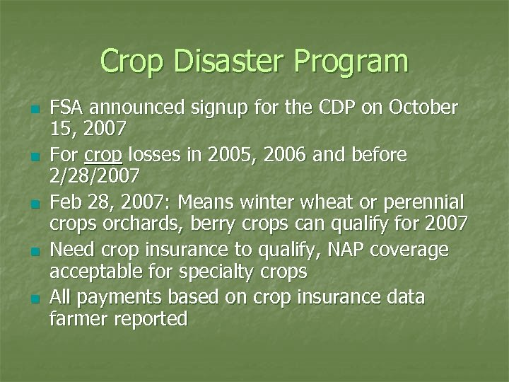 Crop Disaster Program n n n FSA announced signup for the CDP on October