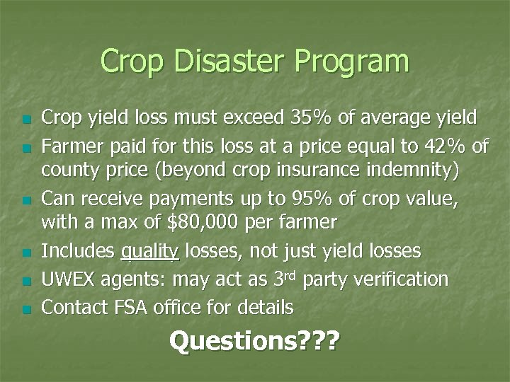 Crop Disaster Program n n n Crop yield loss must exceed 35% of average