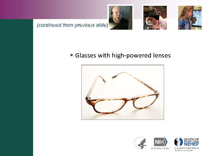 (continued from previous slide) § Glasses with high-powered lenses
