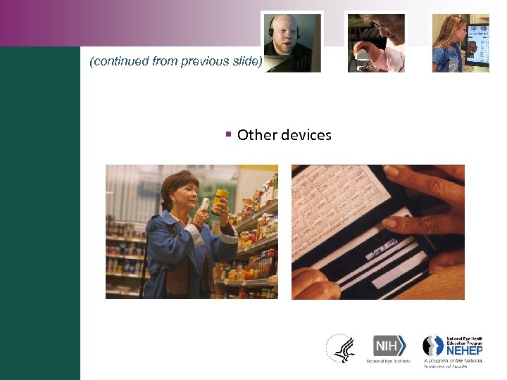 (continued from previous slide) § Other devices