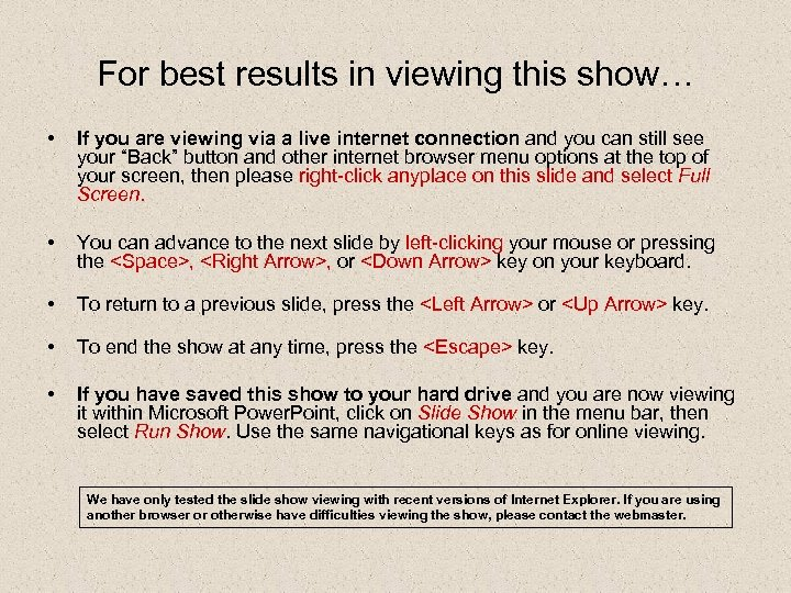 For best results in viewing this show… • If you are viewing via a