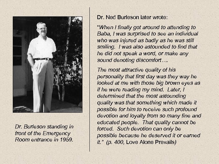 """Dr. Ned Burleson later wrote: """"When I finally got around to attending to Baba,"""