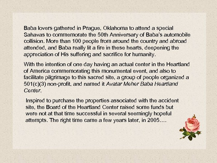 Baba lovers gathered in Prague, Oklahoma to attend a special Sahavas to commemorate the