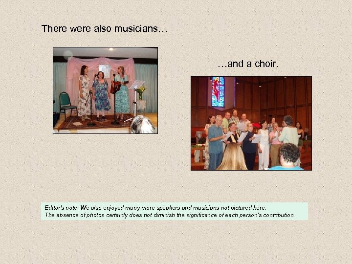 There were also musicians… …and a choir. Editor's note: We also enjoyed many more