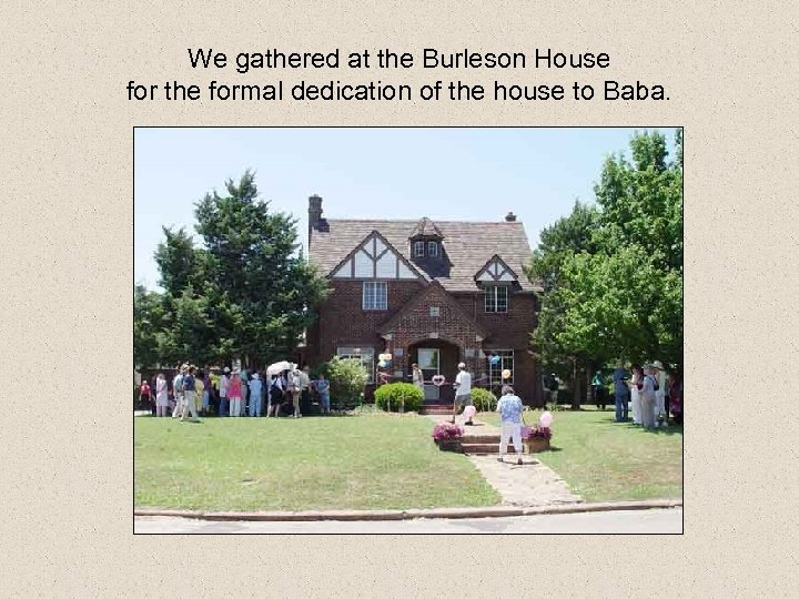 We gathered at the Burleson House for the formal dedication of the house to