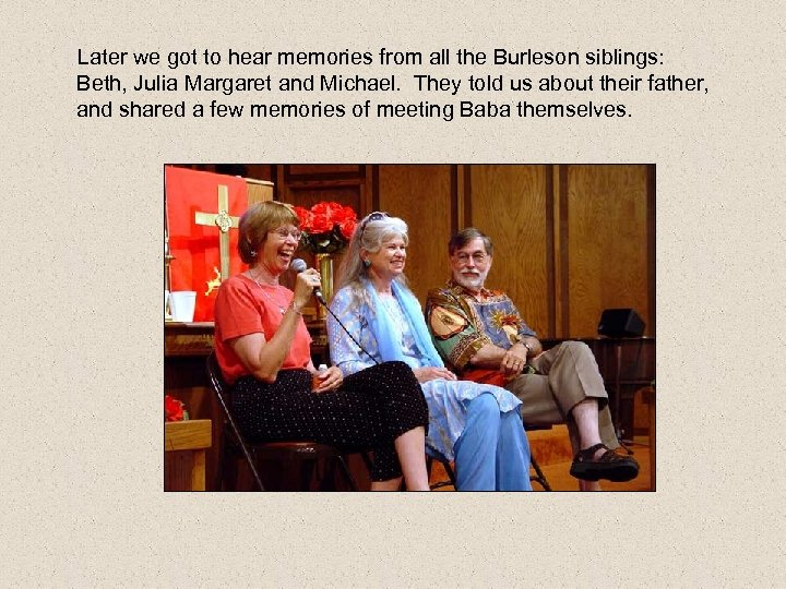 Later we got to hear memories from all the Burleson siblings: Beth, Julia Margaret