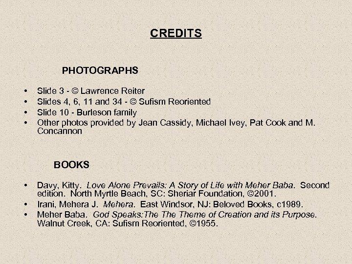 CREDITS PHOTOGRAPHS • • Slide 3 - © Lawrence Reiter Slides 4, 6, 11