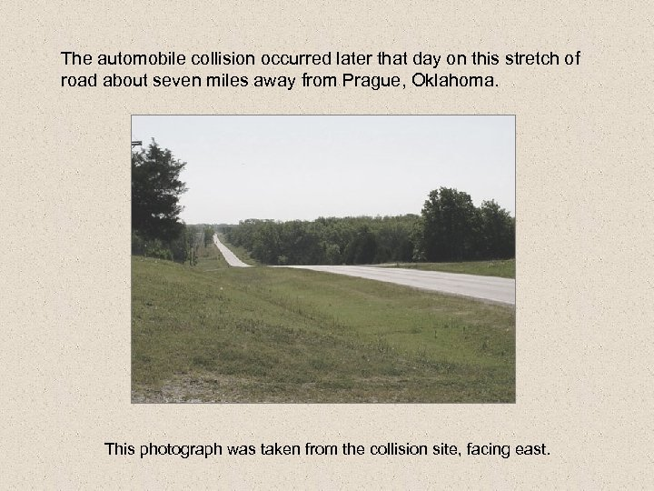 The automobile collision occurred later that day on this stretch of road about seven