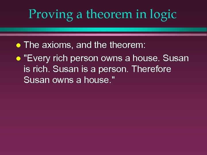 Proving a theorem in logic The axioms, and theorem: l