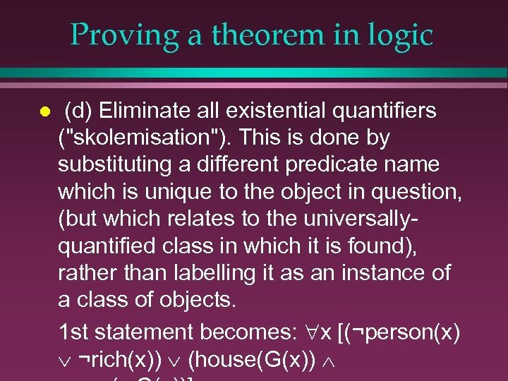 Proving a theorem in logic l (d) Eliminate all existential quantifiers (