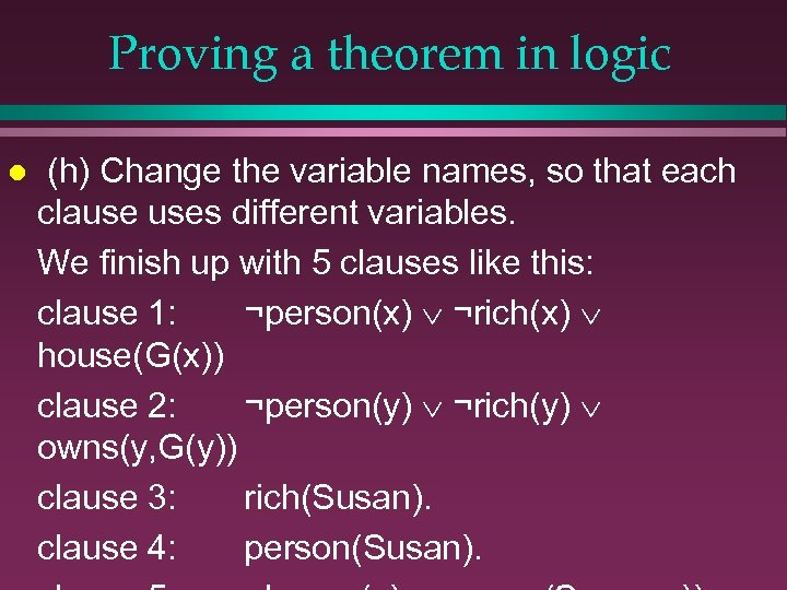 Proving a theorem in logic l (h) Change the variable names, so that each