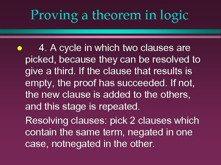 Proving a theorem in logic l 4. A cycle in which two clauses are