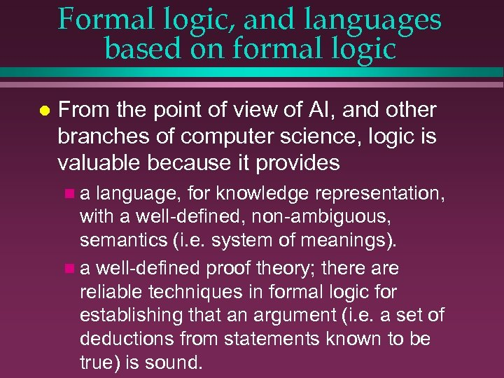 Formal logic, and languages based on formal logic l From the point of view