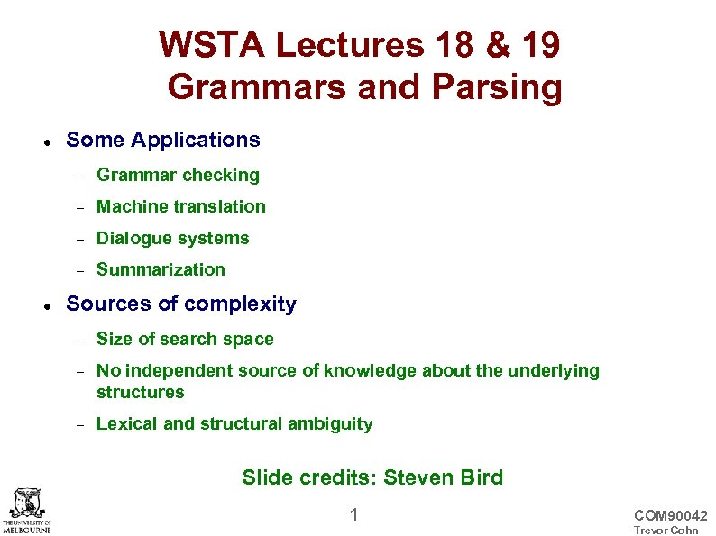 WSTA Lectures 18 & 19 Grammars and Parsing Some Applications Machine translation Dialogue systems