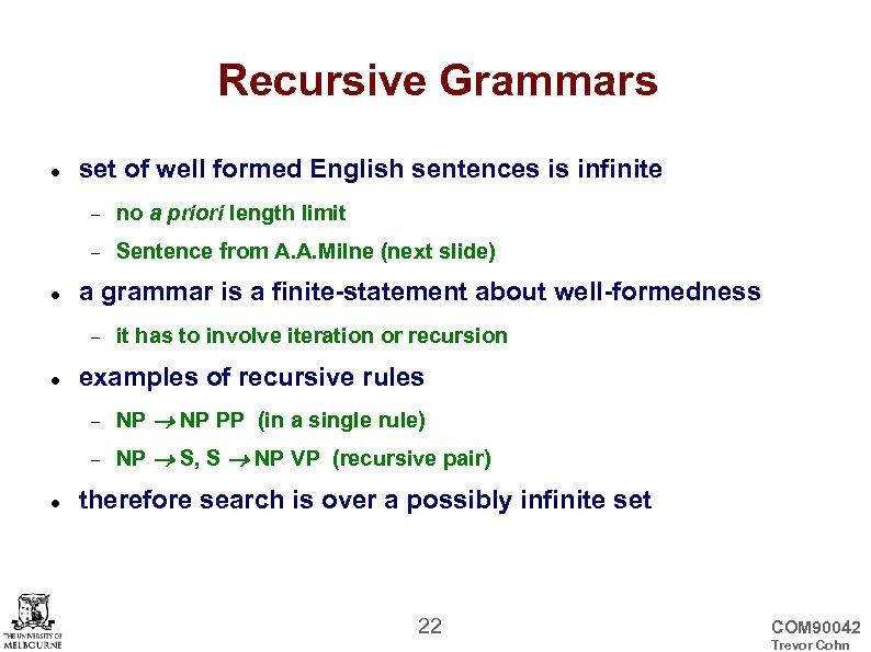 Recursive Grammars set of well formed English sentences is infinite no a priori length