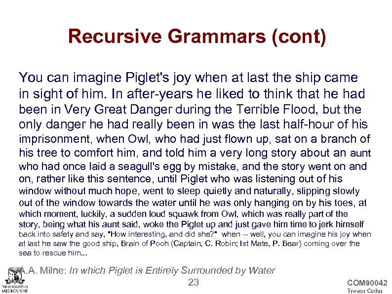 Recursive Grammars (cont) You can imagine Piglet's joy when at last the ship came