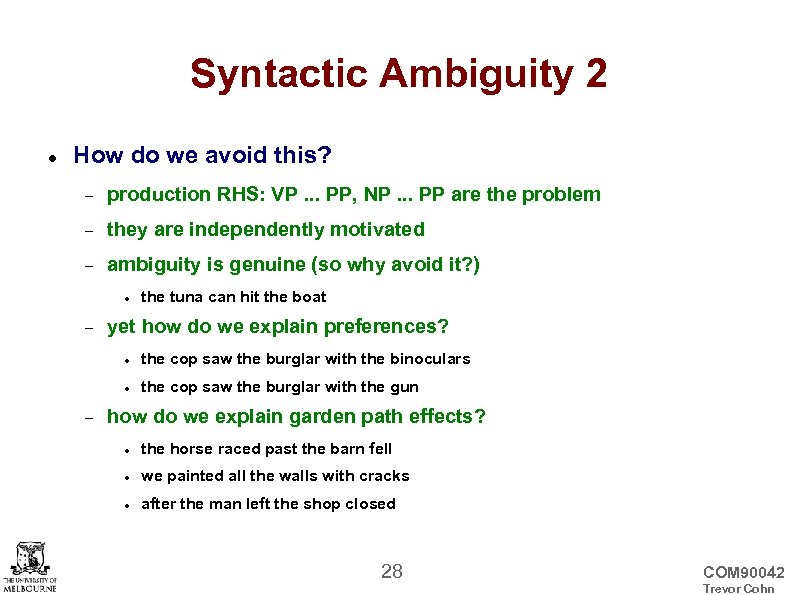Syntactic Ambiguity 2 How do we avoid this? production RHS: VP. . . PP,