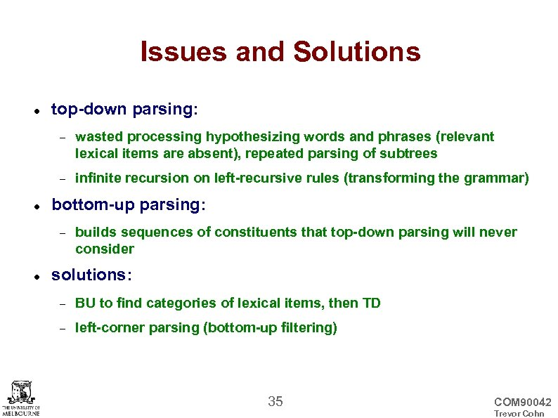 Issues and Solutions top-down parsing: wasted processing hypothesizing words and phrases (relevant lexical items