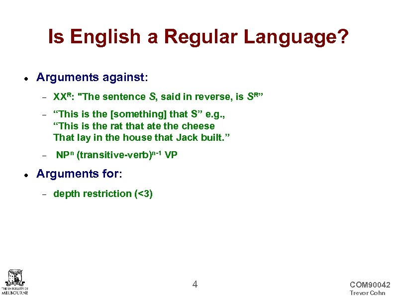 Is English a Regular Language? Arguments against: XXR: