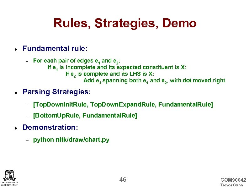 Rules, Strategies, Demo Fundamental rule: For each pair of edges e 1 and e