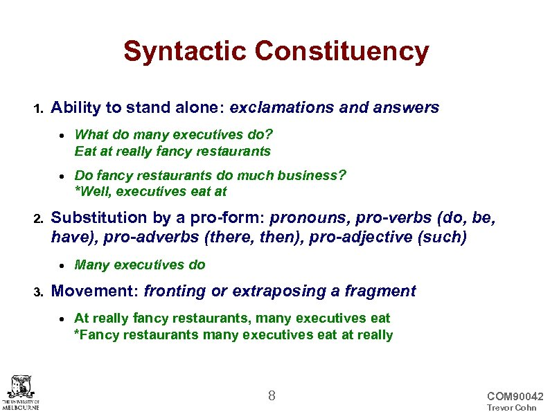 Syntactic Constituency 1. Ability to stand alone: exclamations and answers 2. What do many