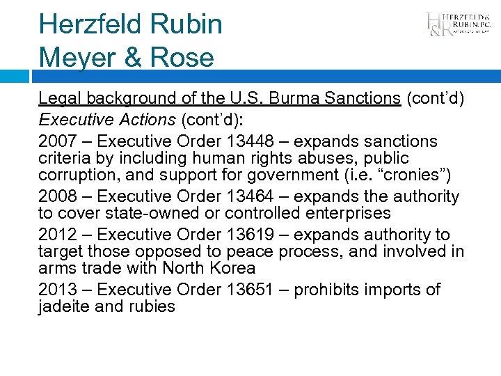 Herzfeld Rubin Meyer & Rose Legal background of the U. S. Burma Sanctions (cont'd)