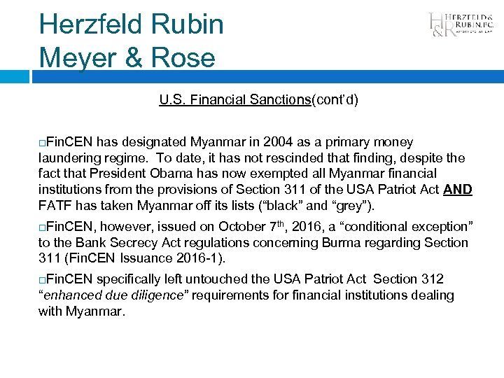 Herzfeld Rubin Meyer & Rose U. S. Financial Sanctions(cont'd) Fin. CEN has designated Myanmar