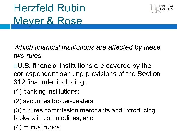 Herzfeld Rubin Meyer & Rose Which financial institutions are affected by these two rules: