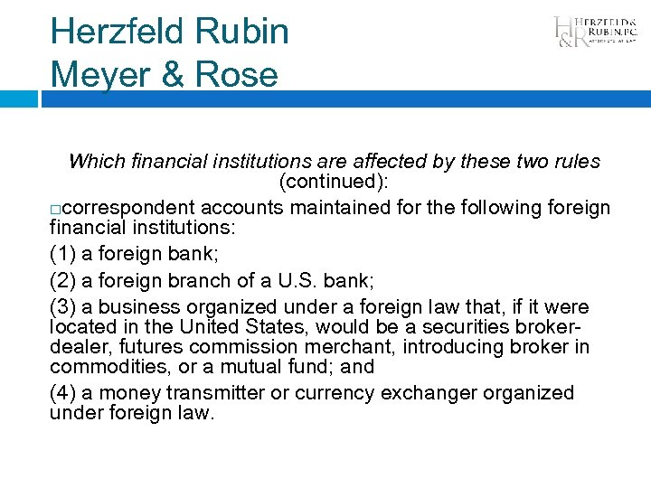Herzfeld Rubin Meyer & Rose Which financial institutions are affected by these two rules