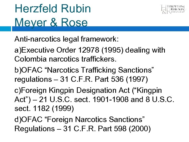 Herzfeld Rubin Meyer & Rose Anti-narcotics legal framework: a)Executive Order 12978 (1995) dealing with