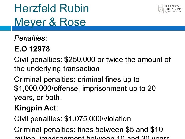 Herzfeld Rubin Meyer & Rose Penalties: E. O 12978: Civil penalties: $250, 000 or