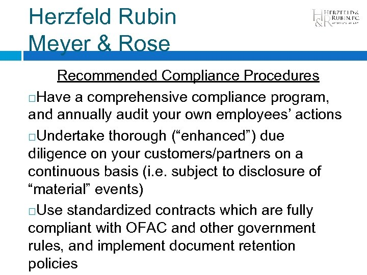 Herzfeld Rubin Meyer & Rose Recommended Compliance Procedures Have a comprehensive compliance program, and