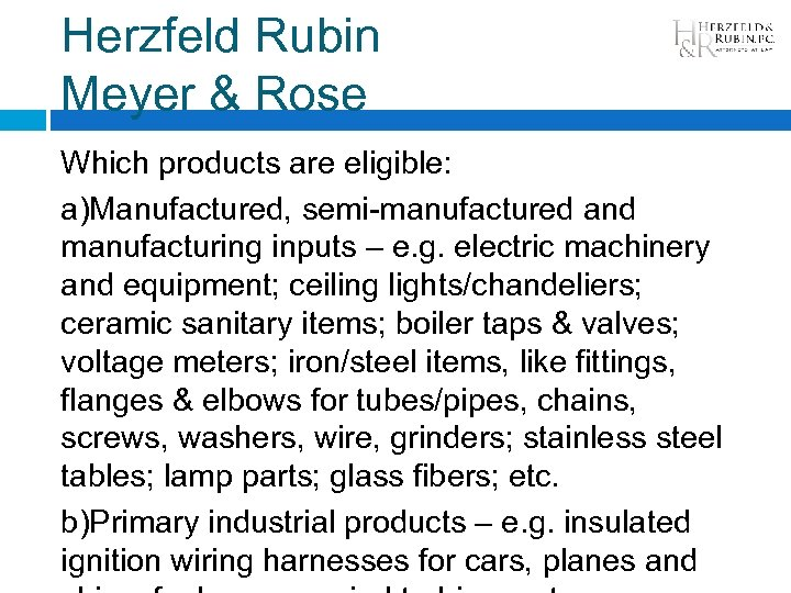 Herzfeld Rubin Meyer & Rose Which products are eligible: a)Manufactured, semi-manufactured and manufacturing inputs