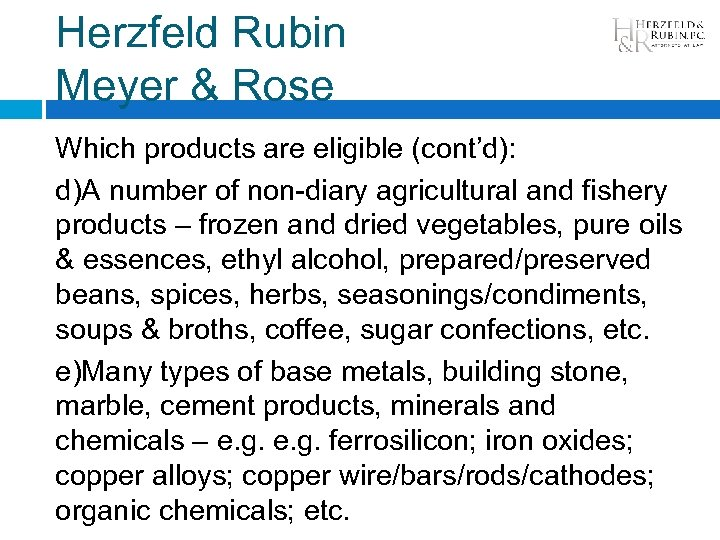 Herzfeld Rubin Meyer & Rose Which products are eligible (cont'd): d)A number of non-diary
