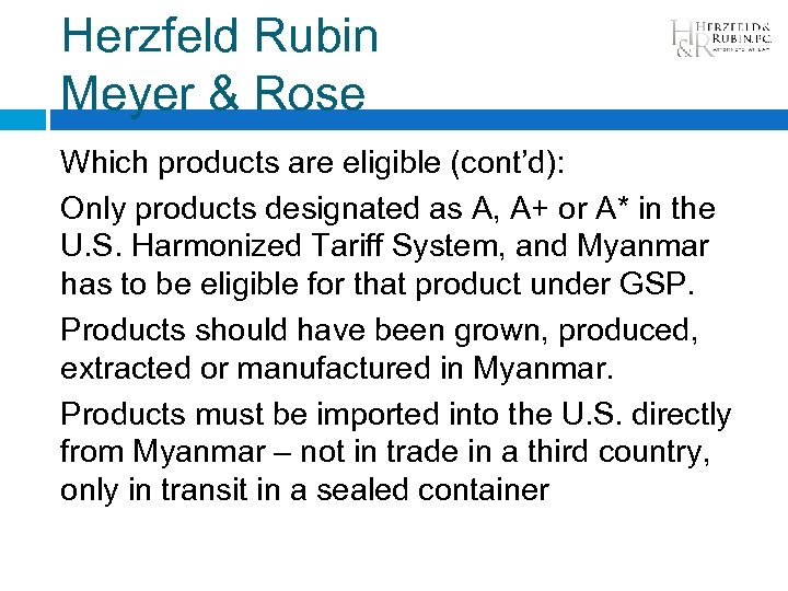 Herzfeld Rubin Meyer & Rose Which products are eligible (cont'd): Only products designated as