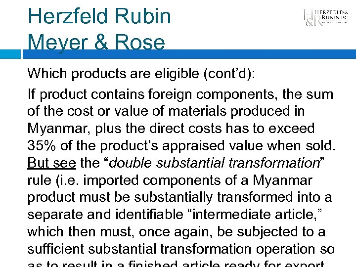 Herzfeld Rubin Meyer & Rose Which products are eligible (cont'd): If product contains foreign