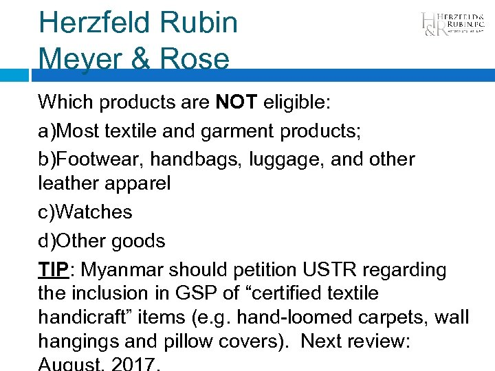 Herzfeld Rubin Meyer & Rose Which products are NOT eligible: a)Most textile and garment