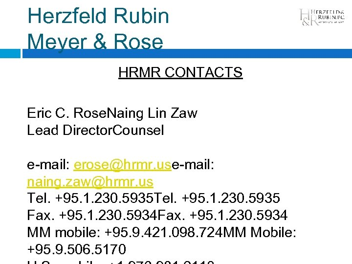Herzfeld Rubin Meyer & Rose HRMR CONTACTS Eric C. Rose. Naing Lin Zaw Lead