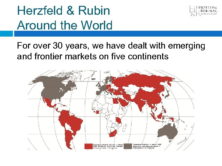 Herzfeld & Rubin Around the World For over 30 years, we have dealt with