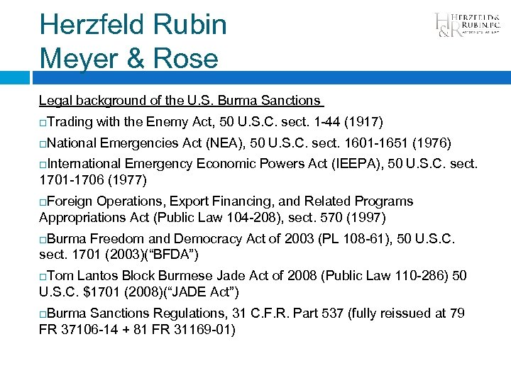 Herzfeld Rubin Meyer & Rose Legal background of the U. S. Burma Sanctions Trading