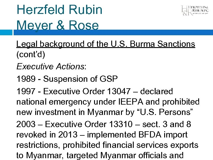Herzfeld Rubin Meyer & Rose Legal background of the U. S. Burma Sanctions (cont'd)