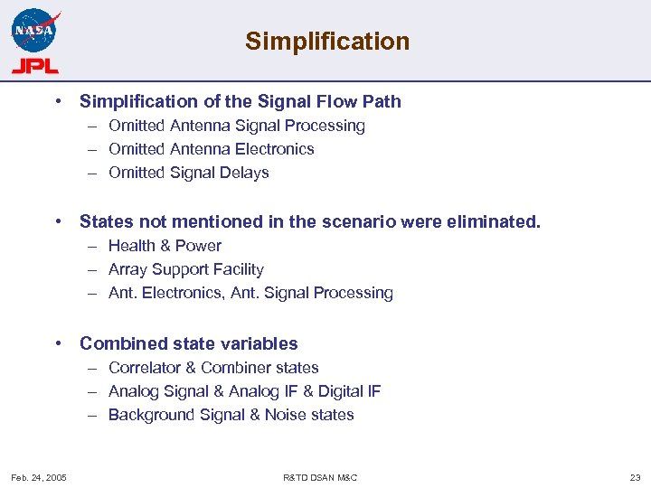 Simplification • Simplification of the Signal Flow Path – Omitted Antenna Signal Processing –