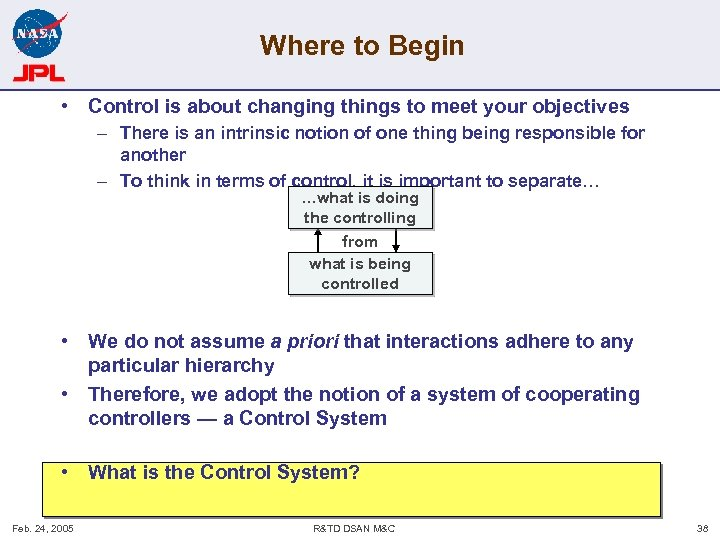 Where to Begin • Control is about changing things to meet your objectives –