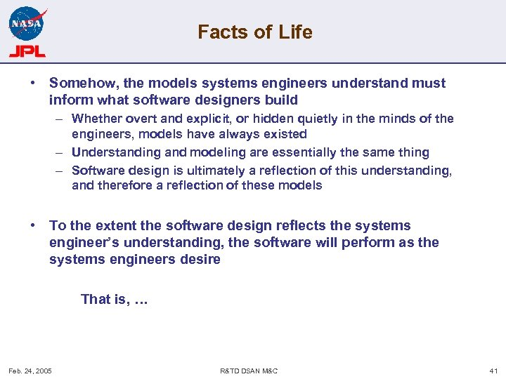 Facts of Life • Somehow, the models systems engineers understand must inform what software