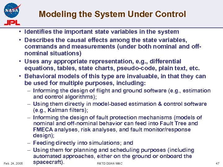 Modeling the System Under Control • Identifies the important state variables in the system